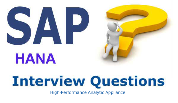 SAP HANA Interview Questions and Answers you must prepare for in