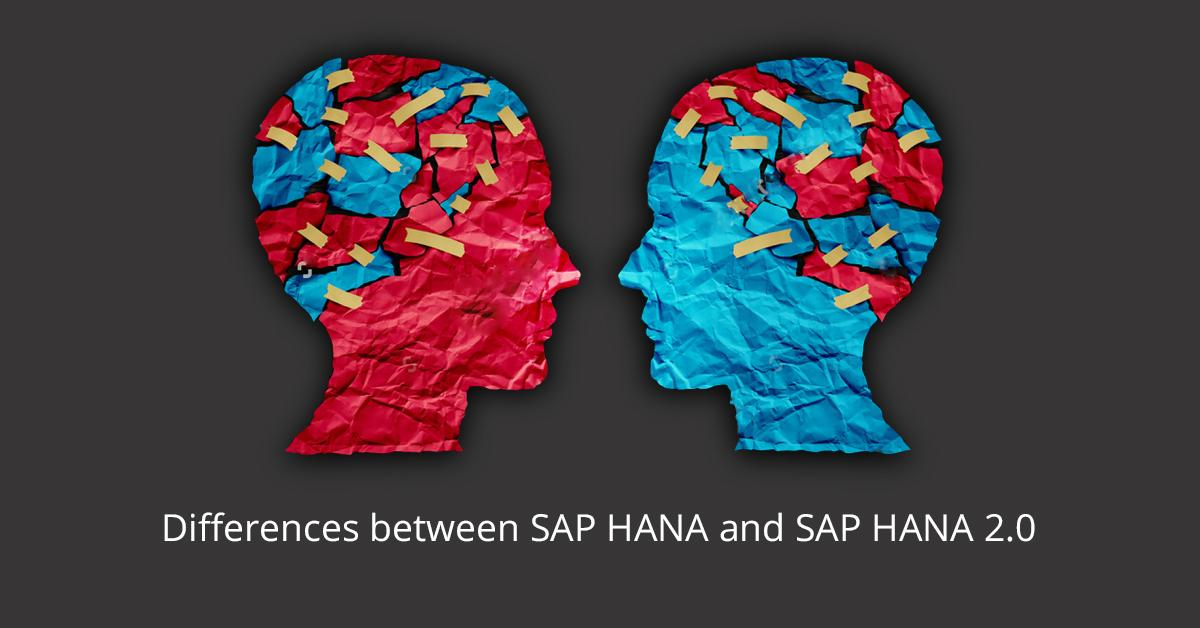 Differences between SAP HANA and SAP HANA 2 0