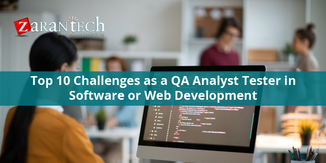 Top 10 Challenges as a QA Analyst Tester in Software or Web Development
