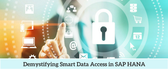 Demystifying Smart Data Access in SAP HANA - Zarantech
