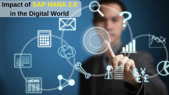 Impact of SAP HANA 2.0 in the Digital World