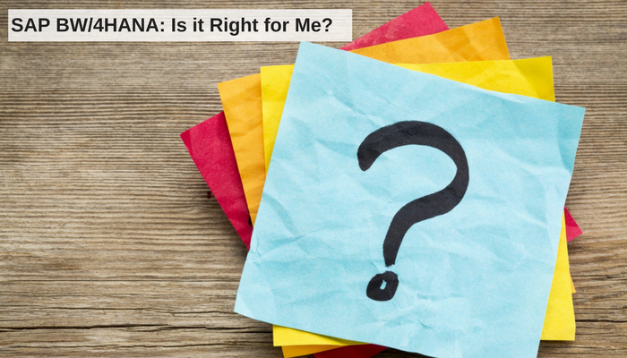 SAP BW4_HANA_ Is it Right for Me