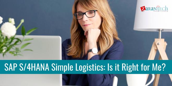 SAP S/4HANA Simple Logistics: Is it Right for Me? - Zarantech
