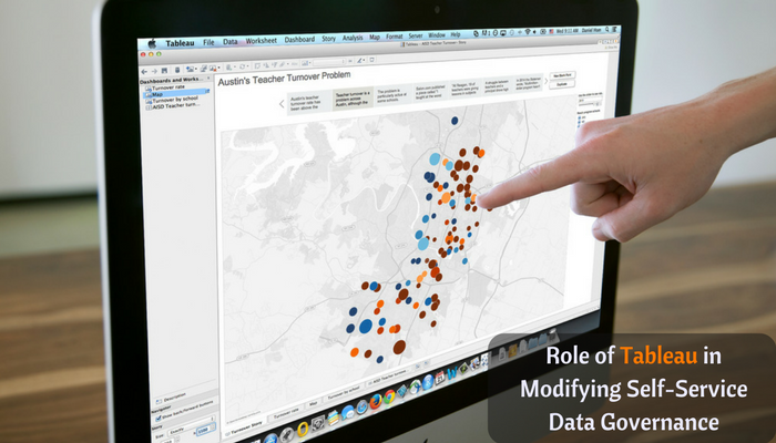Role of Tableau in Modifying Self-service Data Governance