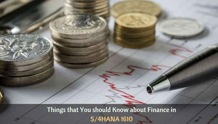 Things that You should Know about Finance in S4HANA 1610