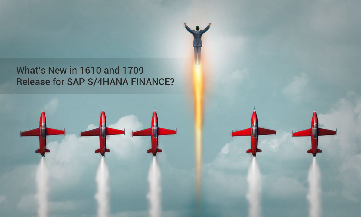 What's New in 1610 and 1709 Release for SAP S/4HANA FINANCE? Read More