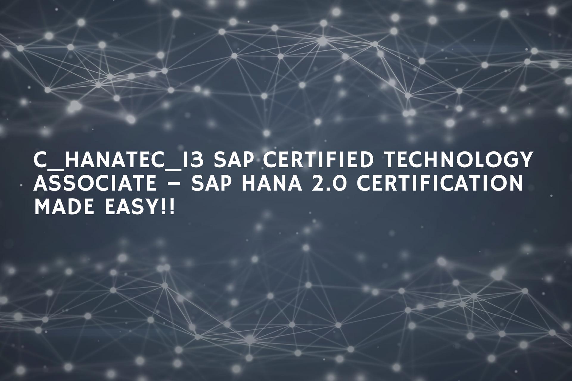 Chanatec13 Sap Certified Technology Associate Sap Hana 20