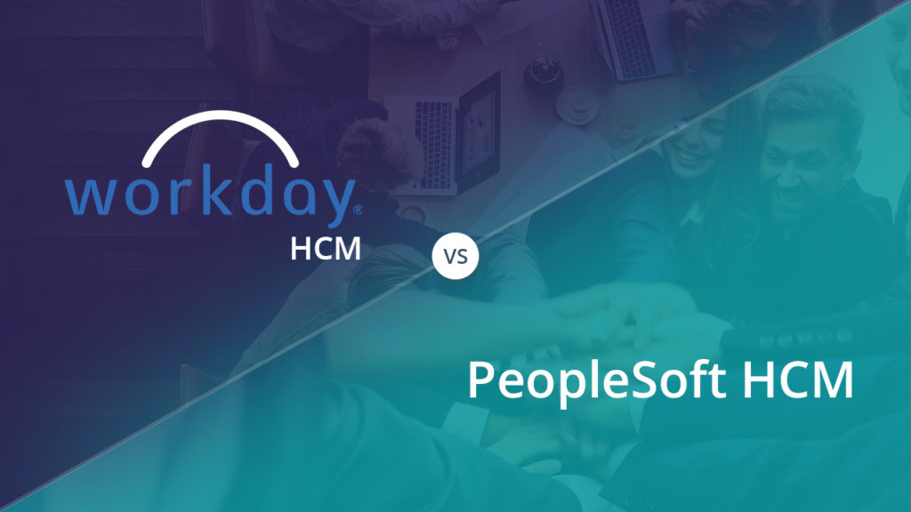 Comparison between Workday HCM and PeopleSoft HCM - Zarantech