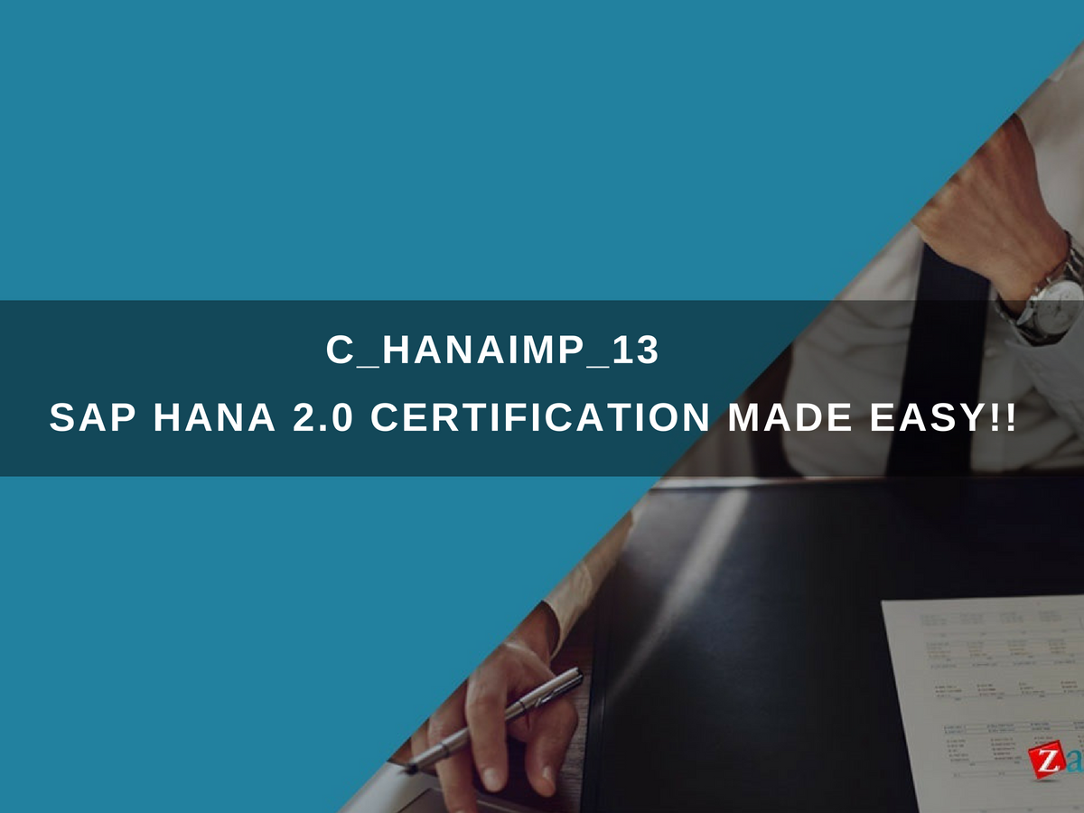 C_HANAIMP_13 SAP Certified Application Associate – SAP HANA 2 0