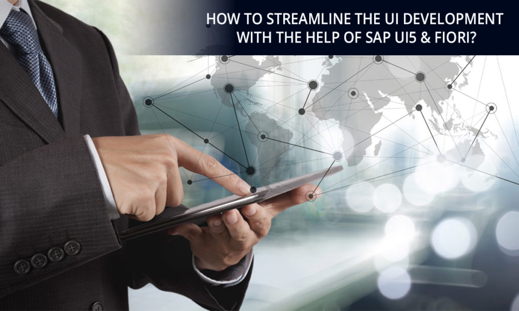 How to streamline the UI development with the help of SAP