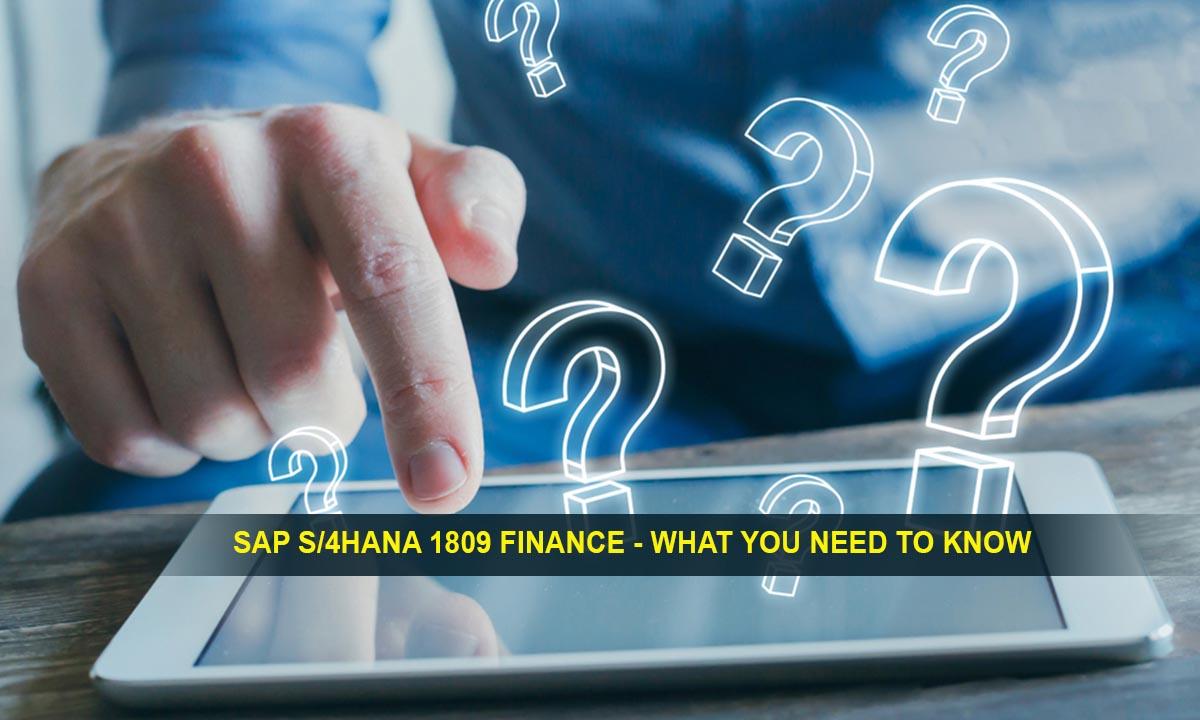 SAP S/4HANA 1809 Finance - What You Need to Know - Zarantech