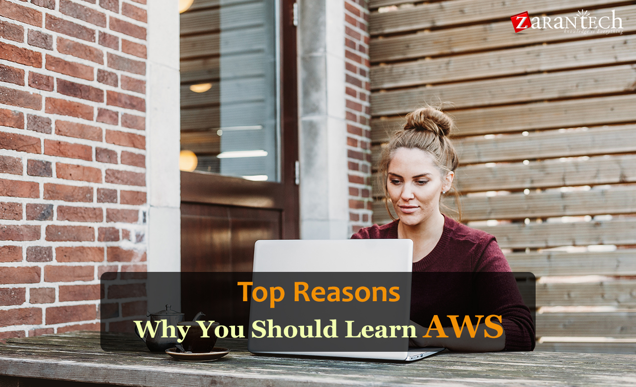 Top reasons why you should learn AWS - Zarantech