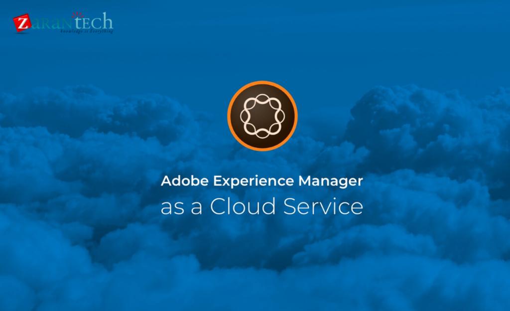 An Overview Of Aem Cloud Service Zarantech