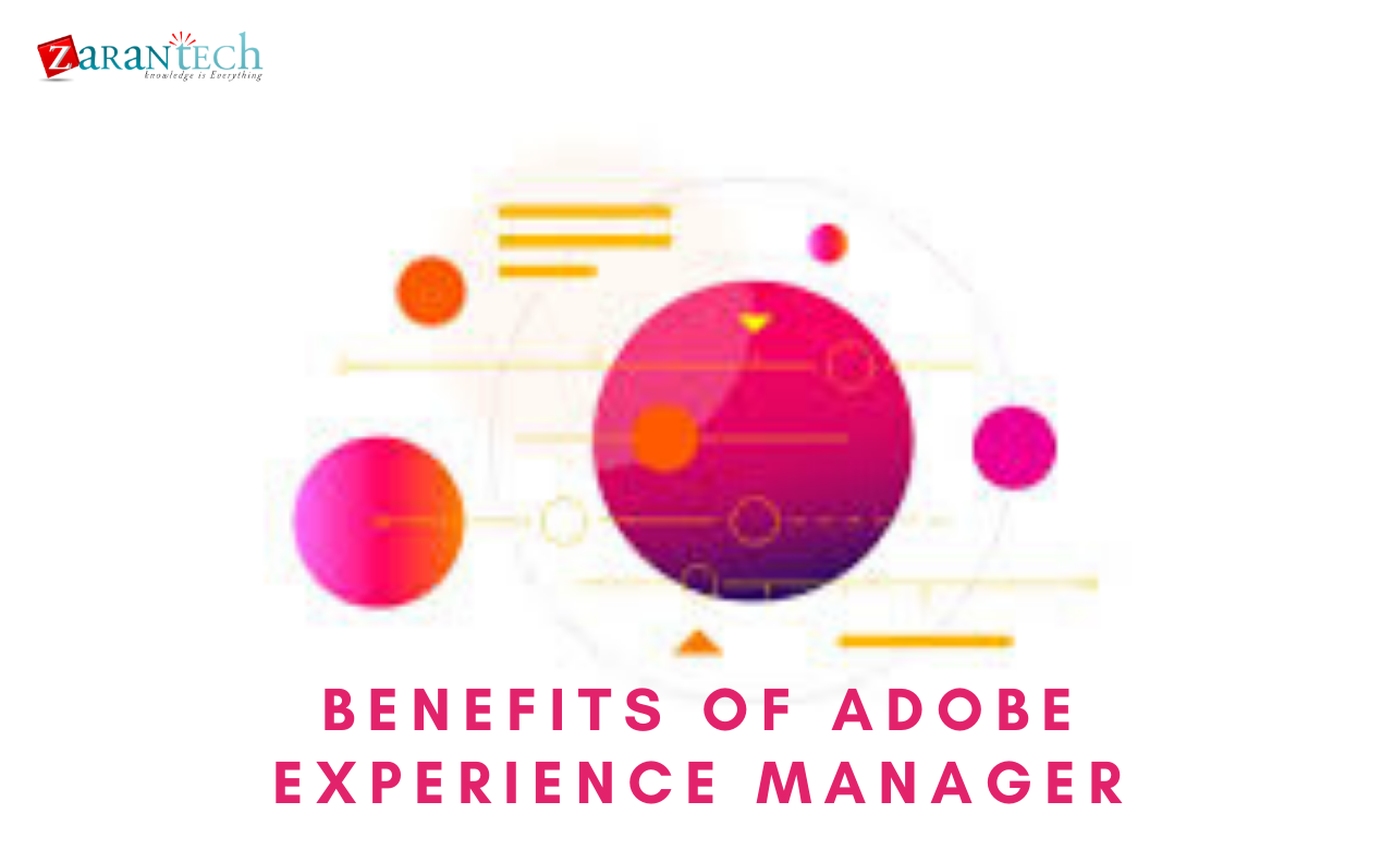 Benefits Of Adobe Experience Manager Zarantech